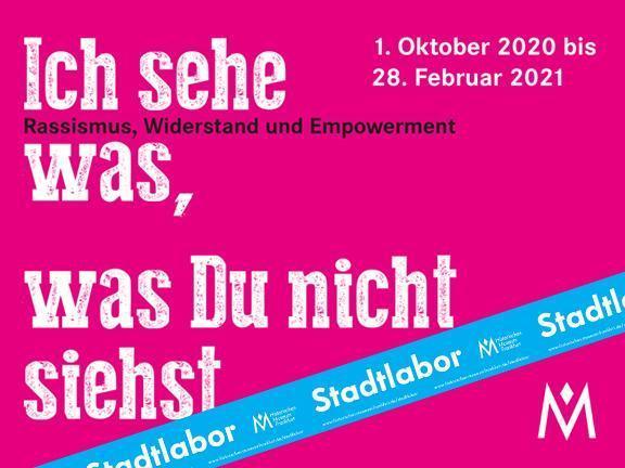 Stadtlabor-Ausstellung: Ich sehe was, was Du nicht siehst. Rassismus, Widerstand und Empowerment